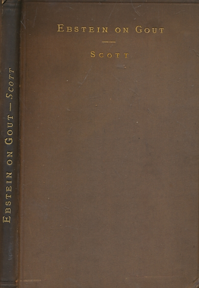EBSTEIN, DR WILHELM; SCOTT, JOHN [TR.] - The Regimen to Be Adopted in Cases of Gout