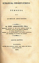 ABERNETHY, JOHN - Surgical Observations on Injuries of the Head; and on Miscellaneous Subjects. [Bound with] Surgical Observations on Tumours and on Lumbar Abscesses. 2 Separate Volumes in One