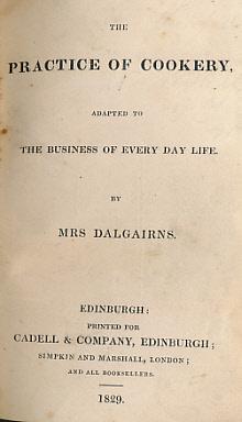 DALGAIRN, MRS - The Practice of Cookery
