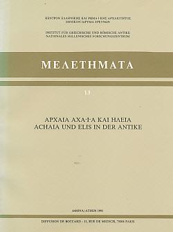 RIZAKIS, A D [ED.] - Melethmata 13. Achaia Und Elis in Der Antike. Akten Des. 1. Internationale Symposiums Athen, 19-21 Mai 1989. Signed Copy