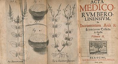 EDITOR - Acta Medico- Rumbero. Linensium, in Incrementum Artis & Scientiarum Collecta & Digesta. 6 Works in One