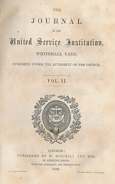 EDITOR - The Journal of the United Service Institution, Whitehall Yard. Vol. II. 1859