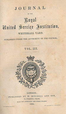 EDITOR - The Journal of the United Service Institution, Whitehall Yard. Vol. III. 1860