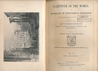 EDITOR - A Gazetteer of the World, or Dictionary of Geographic Knowledge, Compiled from the Most Recent Authorities, and Forming a Complete Body of Modern Geography, Physical, Political, Statistical, Historical and Ethnographical. 7 Volume Set