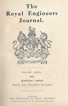 EDITOR - The Royal Engineers Journal. Volume XXXVII. 1923 Quarterly Series. [March, June, September, December]