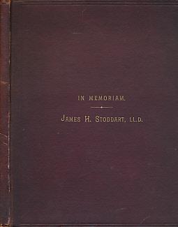 EDITOR - In Memoriam. James H Stoddart, LL. D. Editor of the