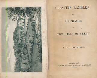 HARRIS, WILLIAM - Clentine Rambles; or a Companion to the Hills of Clent