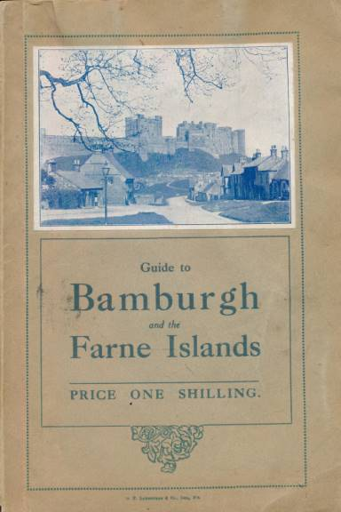 EDITOR - Guide to Bamburgh and the Farne Islands. 1924