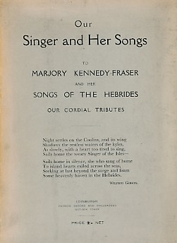 EDITOR - To Marjory Kennedy-Fraser and Her Songs of the Hebrides Our Cordial Tributes