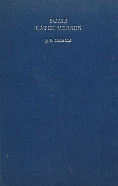 CRACE, J F - Some Latin Verses. Signed Copy with Signed Letter