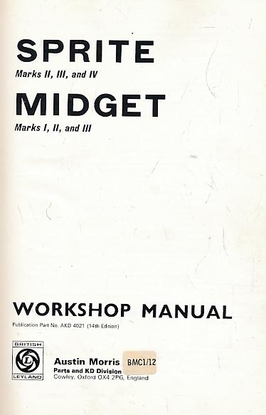 BRITISH LEYLAND - Sprite Marks II, III, and IV. Nidget Marks I, II, and III. Workshop Manual