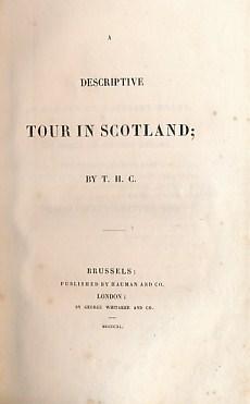 T H C [ TOWNSHEND; CHAUNCEY HARE] - A Descriptive Tour in Scotland
