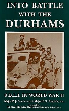 Into Battle with Durhams 8 DLI in World War II
