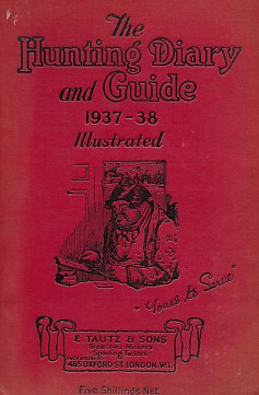 EDITOR - The Hunting Diary for 1937-38. A Guide and Handbook for Followers of Hounds