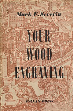 SEVERIN, MARK F - Your Wood-Engraving