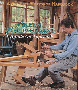 LANGSTER, DREW - Green Woodworking. A Hands-on Approach