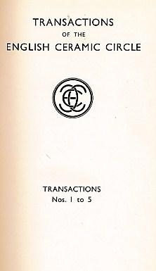 EDITOR - English Ceramic Circle. Transactions. Volume 1. Transactions Nos. 1-5. 1933-1937
