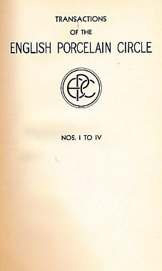 EDITOR - English Porcelain Circle. Transactions. Volume 1. Transactions I to IV. 1928-1932