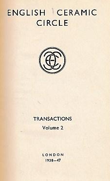 EDITOR - English Ceramic Circle. Transactions. Volume 2. Transactions Nos. 6 - 10. 1938 -1947
