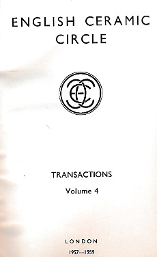 EDITOR - English Ceramic Circle. Transactions. Volume 4. Transactions Nos. 1 - 5. 1957 -1959