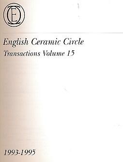 EDITOR - English Ceramic Circle. Transactions. Volume 15. Transactions Nos. 1 - 3. 1993 -1995