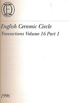EDITOR - English Ceramic Circle. Transactions. Volume 16. Transactions Nos. 1 - 3. 1996 -1998