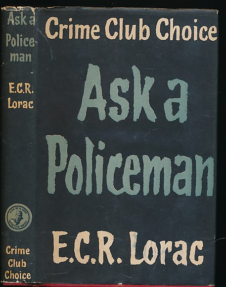 LORAC, E C R [EDITH CAROLINE RIVETT] - Ask a Policeman