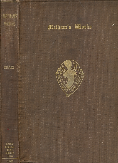 CRAIG, HARDIN [ED.] - The Works of John Metham Including the Romance of Amoryus and Cleopes. Early English Text Society