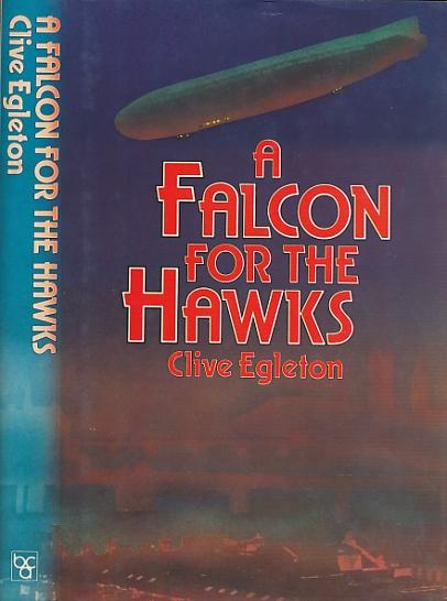 EGLETON, CLIVE - A Falcon for the Hawks