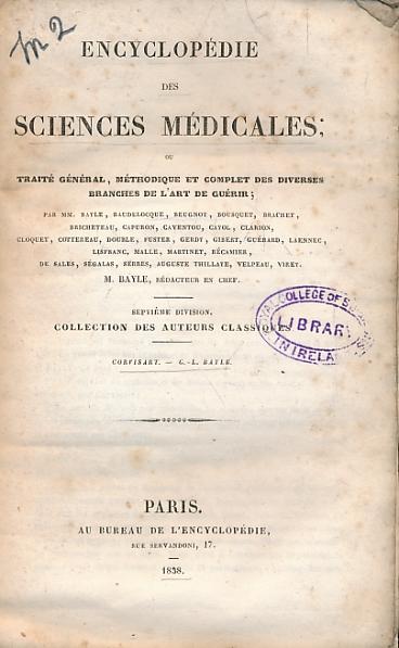 CORVISART, J N; BAYLE, G L; BAYLE, M [ED.] - Encyclopedie Des Sciences Medicales. Septieme Division. Essai Sur Les Maladies Et Les Lesions Organiques Du Coeur, Etc