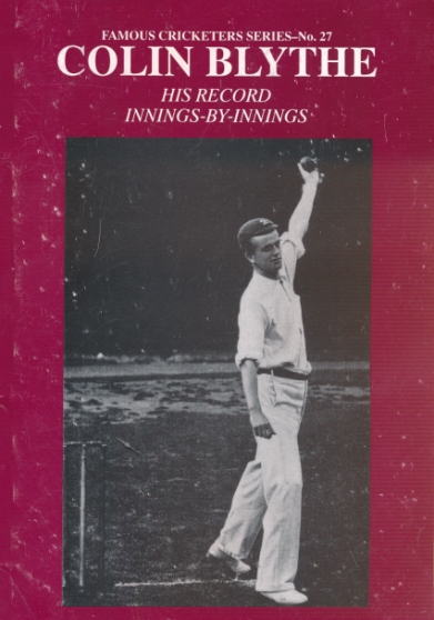 CROUDY, BRIAN - Colin Blythe. His Record Innings-by-Innings. Famous Cricketer Series No. 27
