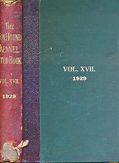 EDITOR - The Foxhound Kennel Stud Book. Volume the Seventeenth [XVII]. 1929. Comprising Entries from One Hundred and Seventy Packs of Foxhounds