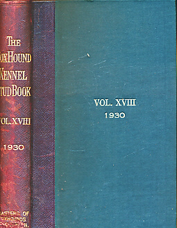 EDITOR - The Foxhound Kennel Stud Book. Volume the Eighteenth [XVIII]. 1930. Comprising Entries from One Hundred and Sixty-Seven Packs of Foxhounds