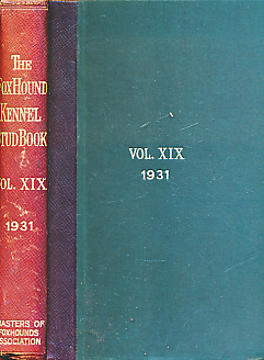 EDITOR - The Foxhound Kennel Stud Book. Volume the Nineteenth [XIX]. 1931. Comprising Entries from One Hundred and Seventy-Four Packs of Foxhounds