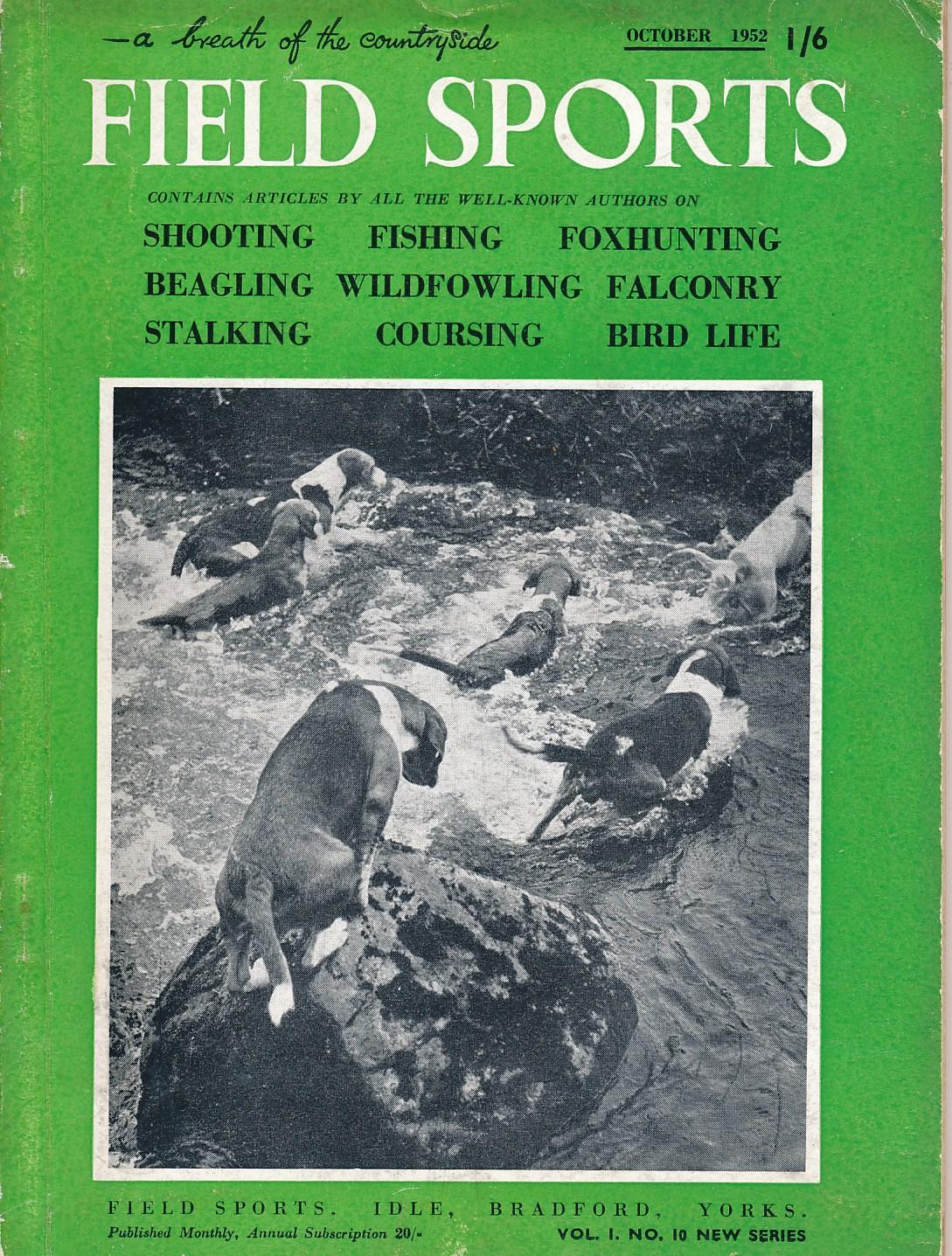 EDITOR - Field Sports Magazine. Volume 1. No. 10 New Series. October 1952