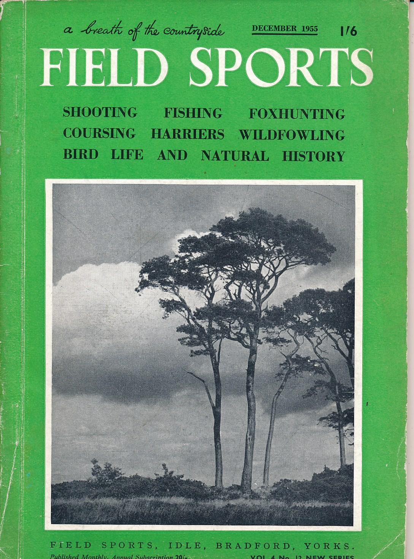 EDITOR - Field Sports Magazine. Volume 4. No. 12 New Series. December 1955