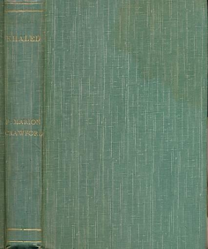 CRAWFORD, FRANCIS MARION - Khaled - a Tale of Arabia