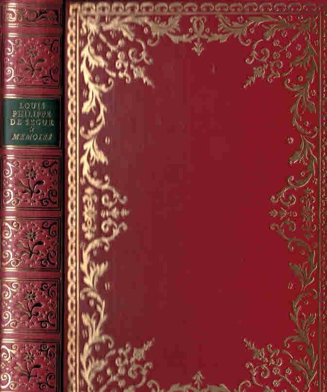 DE SEGUR, LOUIS PHILIPPE - Memoirs of Louis Philippe Comte de Segur
