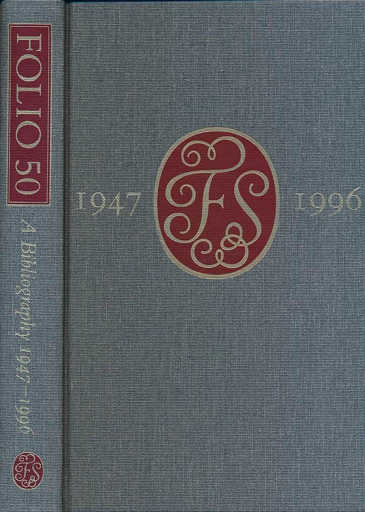 NASH, PAUL [ED.] - Folio 50. A Bibliography of the Folio Society 1947-1996