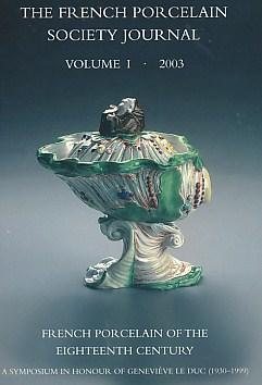 EDITOR - The French Porcelain Society Journal. Volume I. 2003