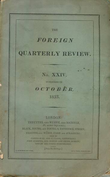 COUSIN, M VICTOR; MACCHIAVELLI, NICCOLO; KLAPROTH, M J; &C - The Foreign Quarterly Review. Volume XXIV. October 1833