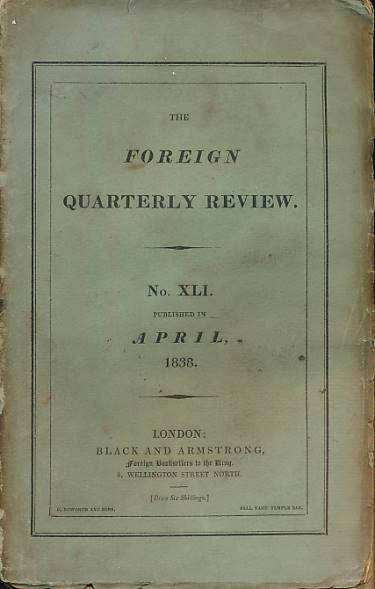 COURTET, V; ZOTOVA, R; DE LA MENNAIS, M F; &C - The Foreign Quarterly Review. Volume XLI. April 1838