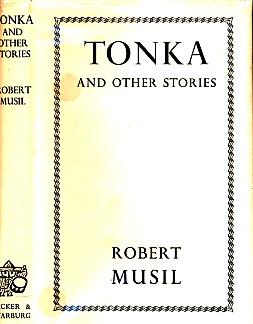 MUSIL, ROBERT - Tonka and Other Stories