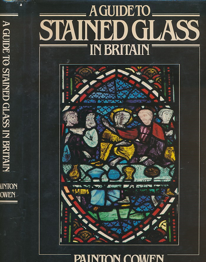 COWEN, PAINTON - A Guide to Stained Glass in Britain