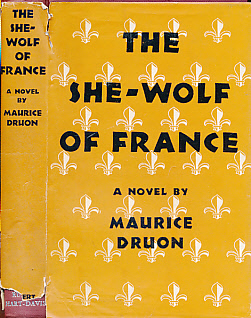 DRUON, MAURICE - The She-Wolf of France
