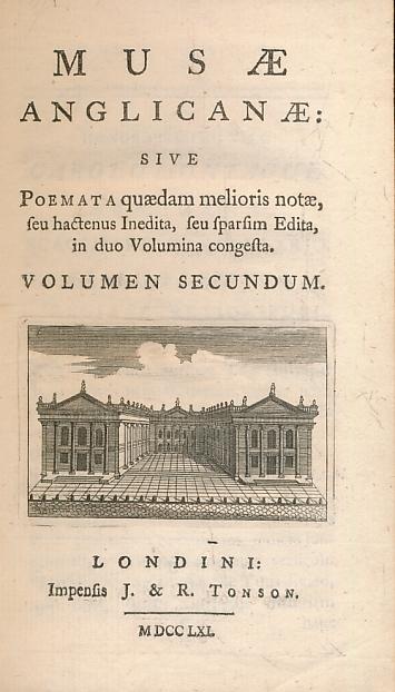 EDITOR - Musae Anglicanae: Sive Poemata Quaedam Melioris Notae, Seu Hactenus Inedita, Seu Sparsim Edita, in Duo Volumina Congesta. Volumen Secundum