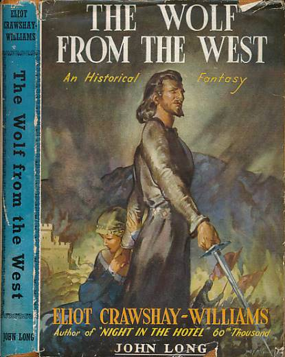 CRAWSHAY-WILLIAMS, ELIOT - The Wolf from the West