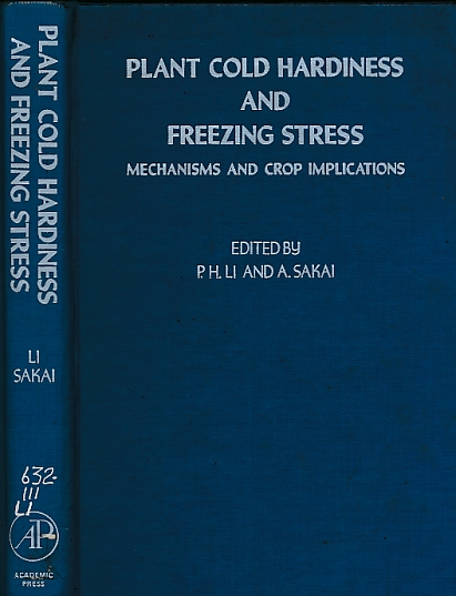 LI, P H; SAKAI, A [EDS.] - Plant Cold Hardiness and Freezing Stress. Mechanisms and Crop Implications, Volume 1