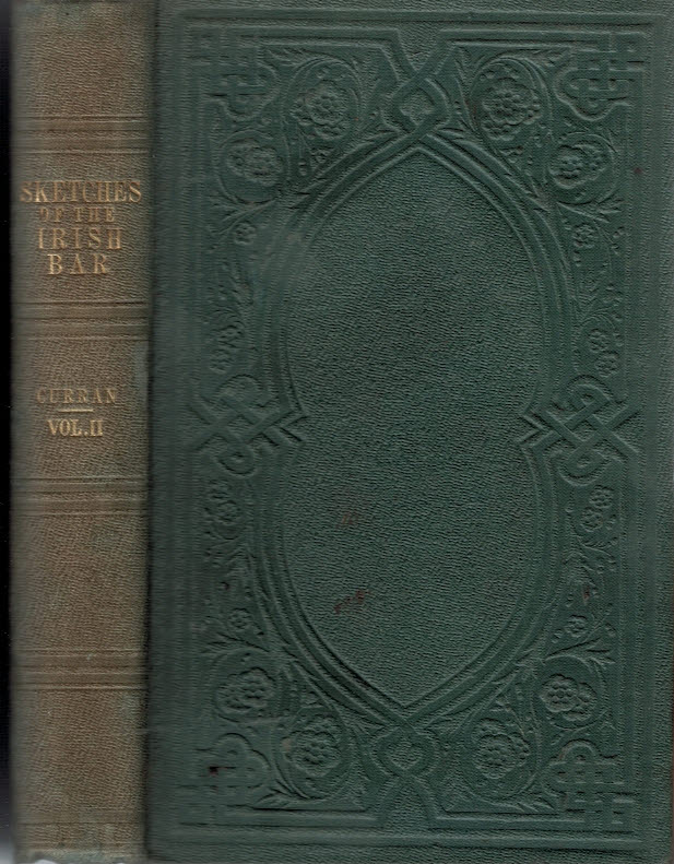 CURRAN, W. H - Sketches of the Irish Bar: With Essays, Literary and Political. Volume 2 Only