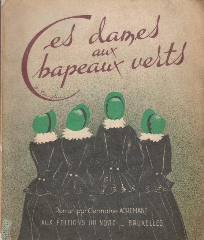 ACREMANT, GERMAINE; TOUCHET, JACQUES [ILLUS.] - Ces Dames Aux Chapeaux Verts
